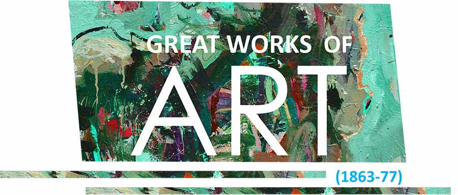 great-works-of-art-1863-77