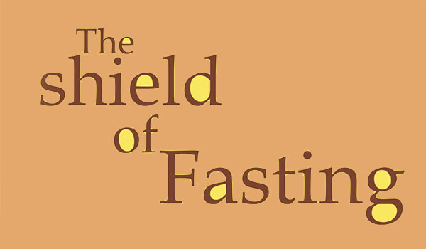 the-shield-of-fasting