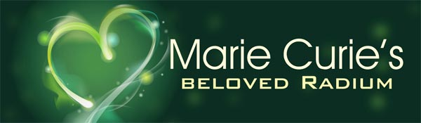 marie-curies-beloved-radium